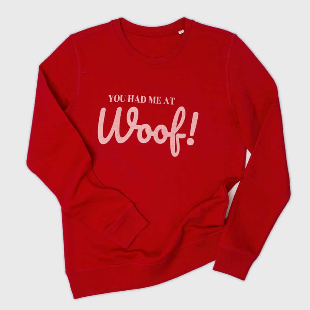 You Had Me At Woof Long Sleeved T Shirt